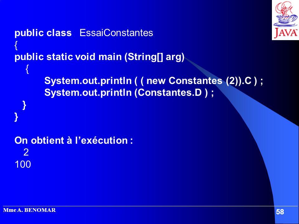 public class EssaiConstantes { public static void main (String[] arg)